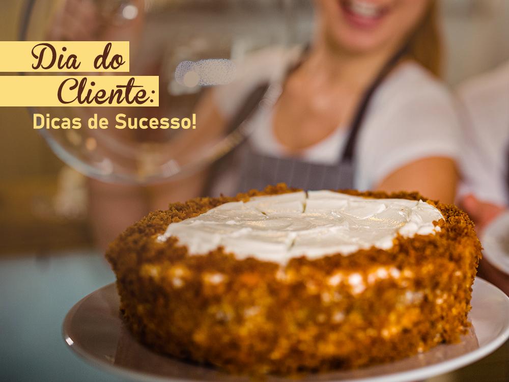 Dia do Cliente: dicas de sucesso!